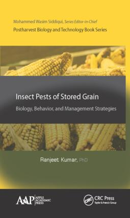 Insect Pests of Stored Grain: Biology, Behavior, and Management Strategies, 1st Edition (Hardback) book cover
