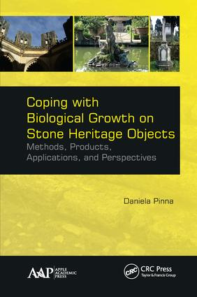 Coping with Biological Growth on Stone Heritage Objects: Methods, Products, Applications, and Perspectives (Hardback) book cover