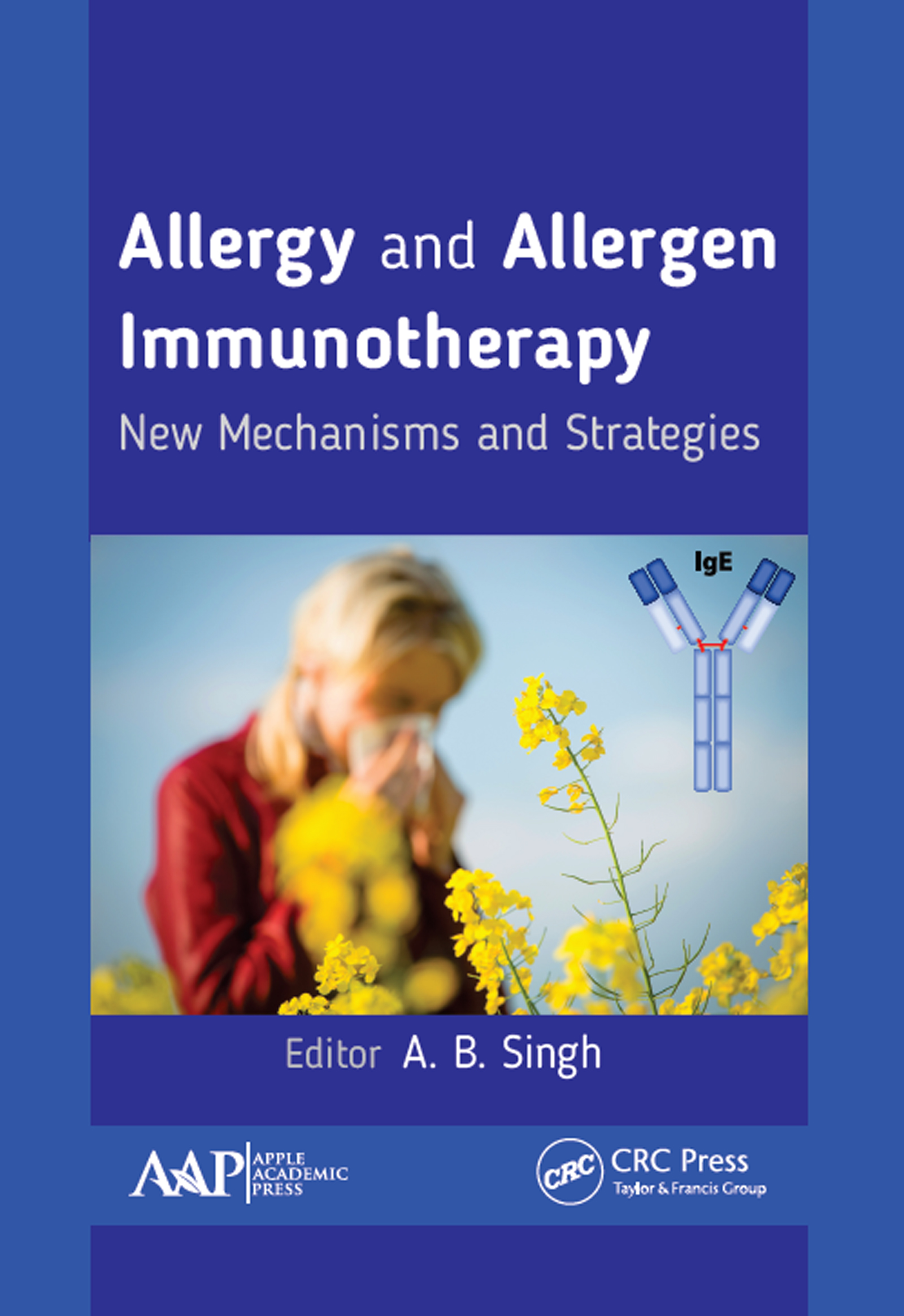 Allergy and Allergen Immunotherapy: New Mechanisms and Strategies, 1st Edition (Hardback) book cover