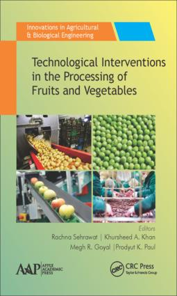 Technological Interventions in the Processing of Fruits and Vegetables: 1st Edition (Hardback) book cover