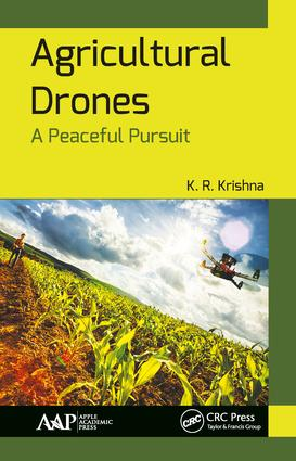 Agricultural Drones: A Peaceful Pursuit, 1st Edition (Hardback) book cover