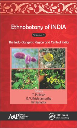 Ethnobotany of India, Volume 5: The Indo-Gangetic Region and Central India, 1st Edition (Hardback) book cover