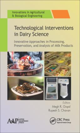 Technological Interventions in Dairy Science: Innovative Approaches in Processing, Preservation, and Analysis of Milk Products, 1st Edition (Hardback) book cover