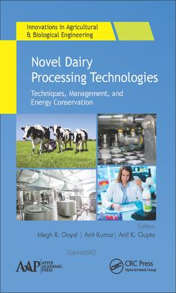 Novel Dairy Processing Technologies: Techniques, Management, and Energy Conservation, 1st Edition (Hardback) book cover