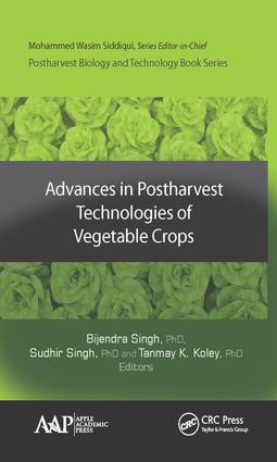 Advances in Postharvest Technologies of Vegetable Crops: 1st Edition (Hardback) book cover