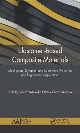 Elastomer-Based Composite Materials: Mechanical, Dynamic and Microwave Properties, and Engineering Applications book cover
