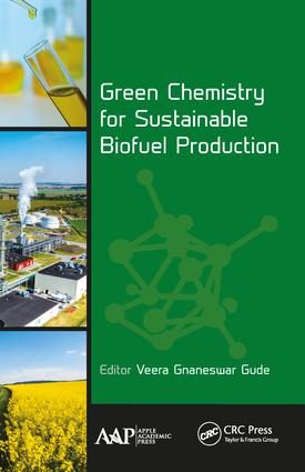 Green Chemistry for Sustainable Biofuel Production: 1st Edition (Hardback) book cover