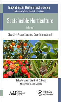 Sustainable Horticulture, Volume 1: Diversity, Production, and Crop Improvement book cover