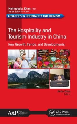 The Hospitality and Tourism Industry in China:: New Growth, Trends, and Developments book cover