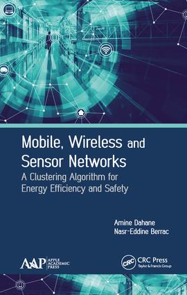 Mobile, Wireless and Sensor Networks: A Clustering Algorithm for Energy Efficiency and Safety, 1st Edition (Hardback) book cover