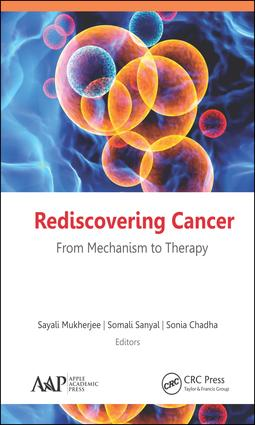 Rediscovering Cancer: From Mechanism to Therapy: 1st Edition (Hardback) book cover