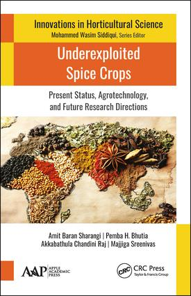 Underexploited Spice Crops: Present Status, Agrotechnology, and Future Research Directions book cover