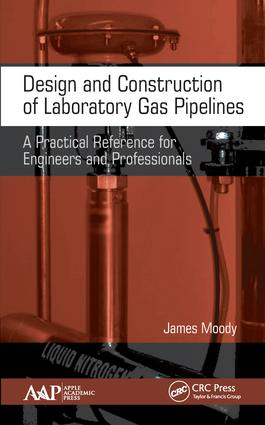 Design and Construction of Laboratory Gas Pipelines: A Practical Reference for Engineers and Professionals, 1st Edition (Hardback) book cover