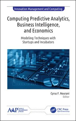 Computing Predictive Analytics, Business Intelligence, and Economics: Modeling Techniques with Start-ups and Incubators, 1st Edition (Hardback) book cover
