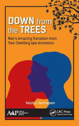 Down from the Trees: Man's Amazing Transition from Tree-Dwelling Ape Ancestors book cover
