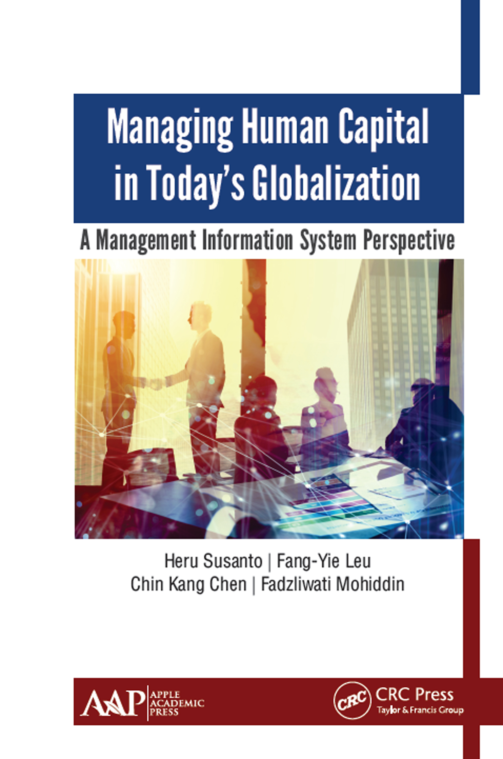 Managing Human Capital in Today's Globalization: A Management Information System Perspective book cover