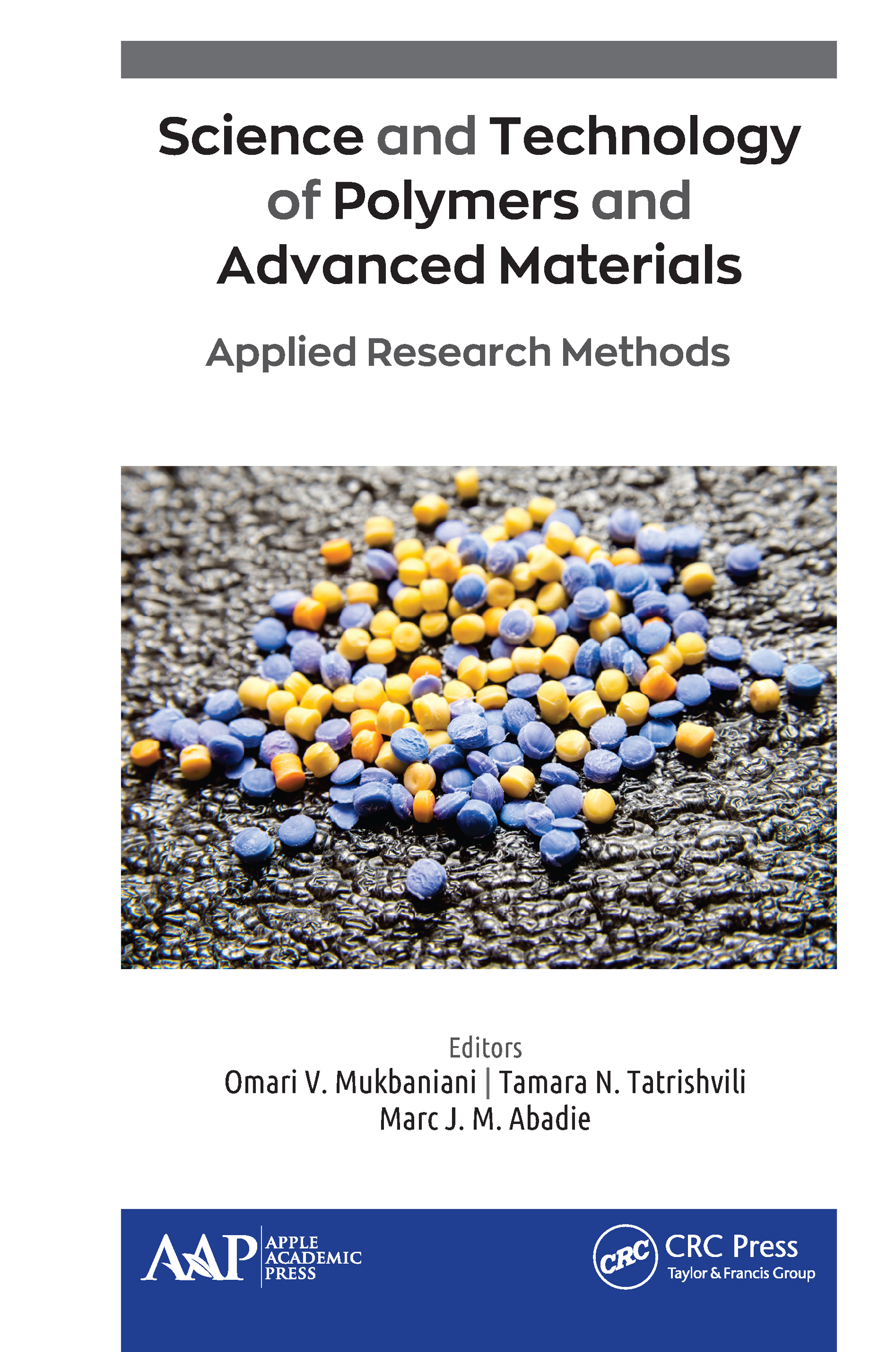 Science and Technology of Polymers and Advanced Materials: Applied Research Methods, 1st Edition (Hardback) book cover