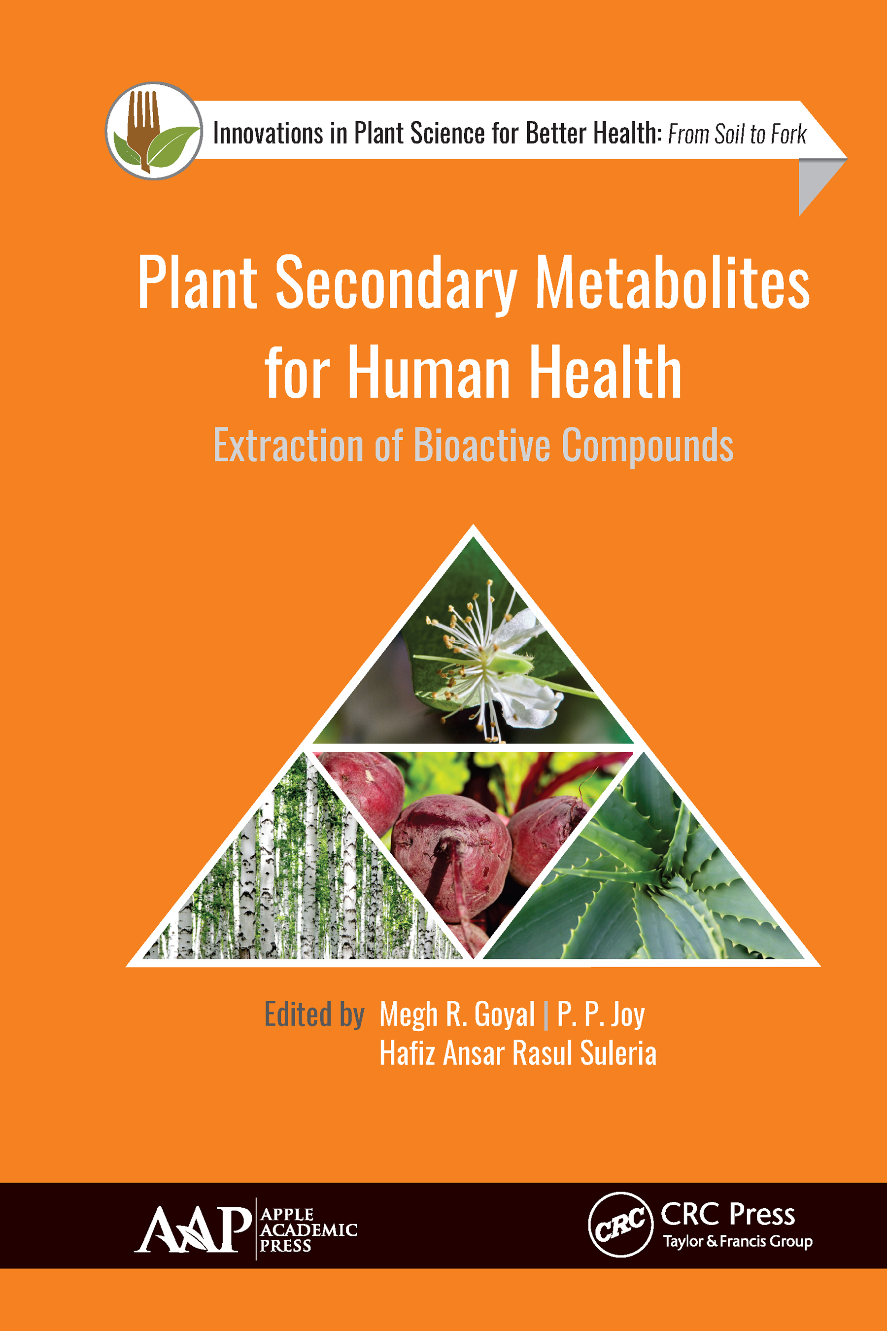 Plant Secondary Metabolites for Human Health: Extraction of Bioactive Compounds, 1st Edition (Hardback) book cover