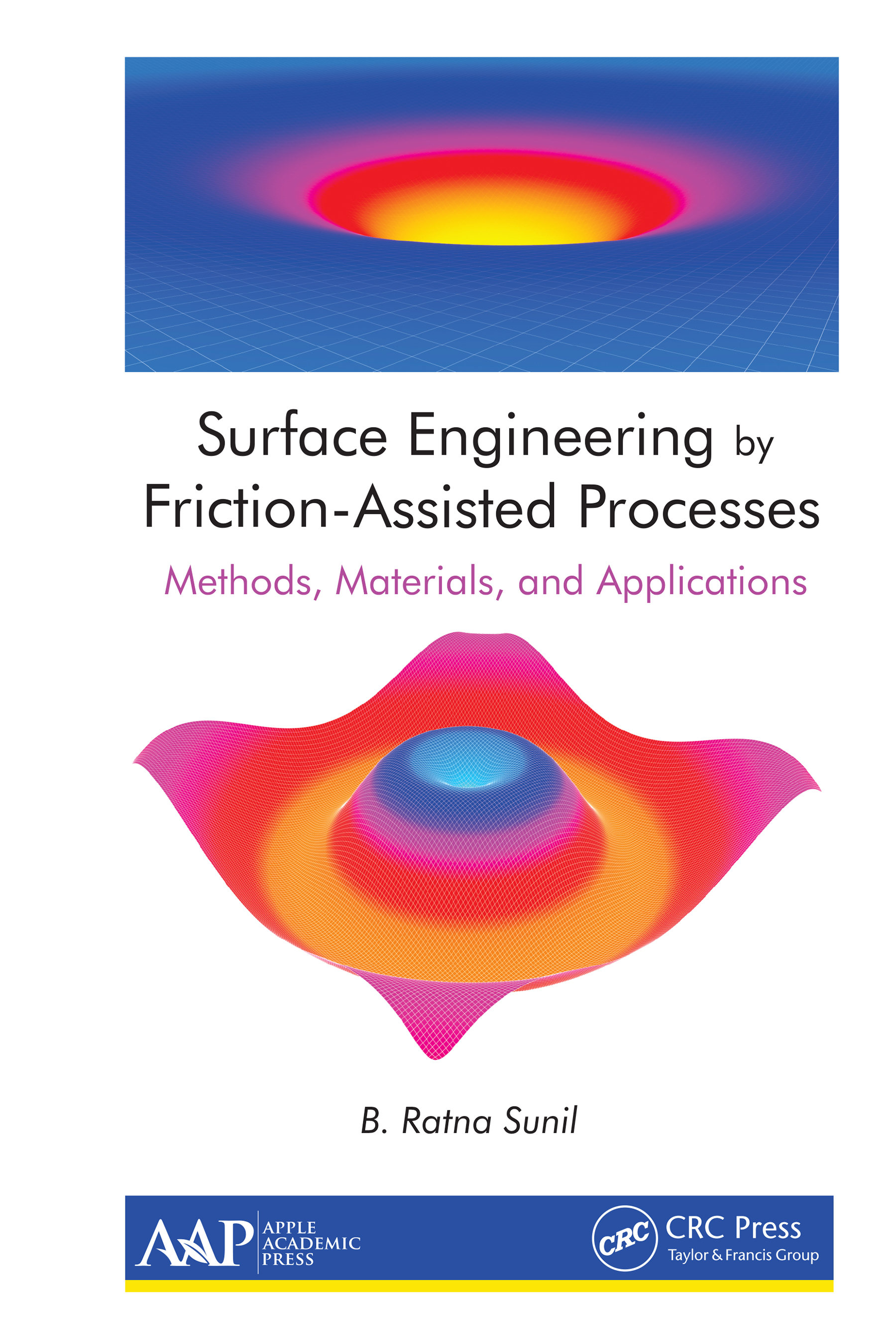 Surface Engineering by Friction-Assisted Processes: Methods, Materials, and Applications book cover