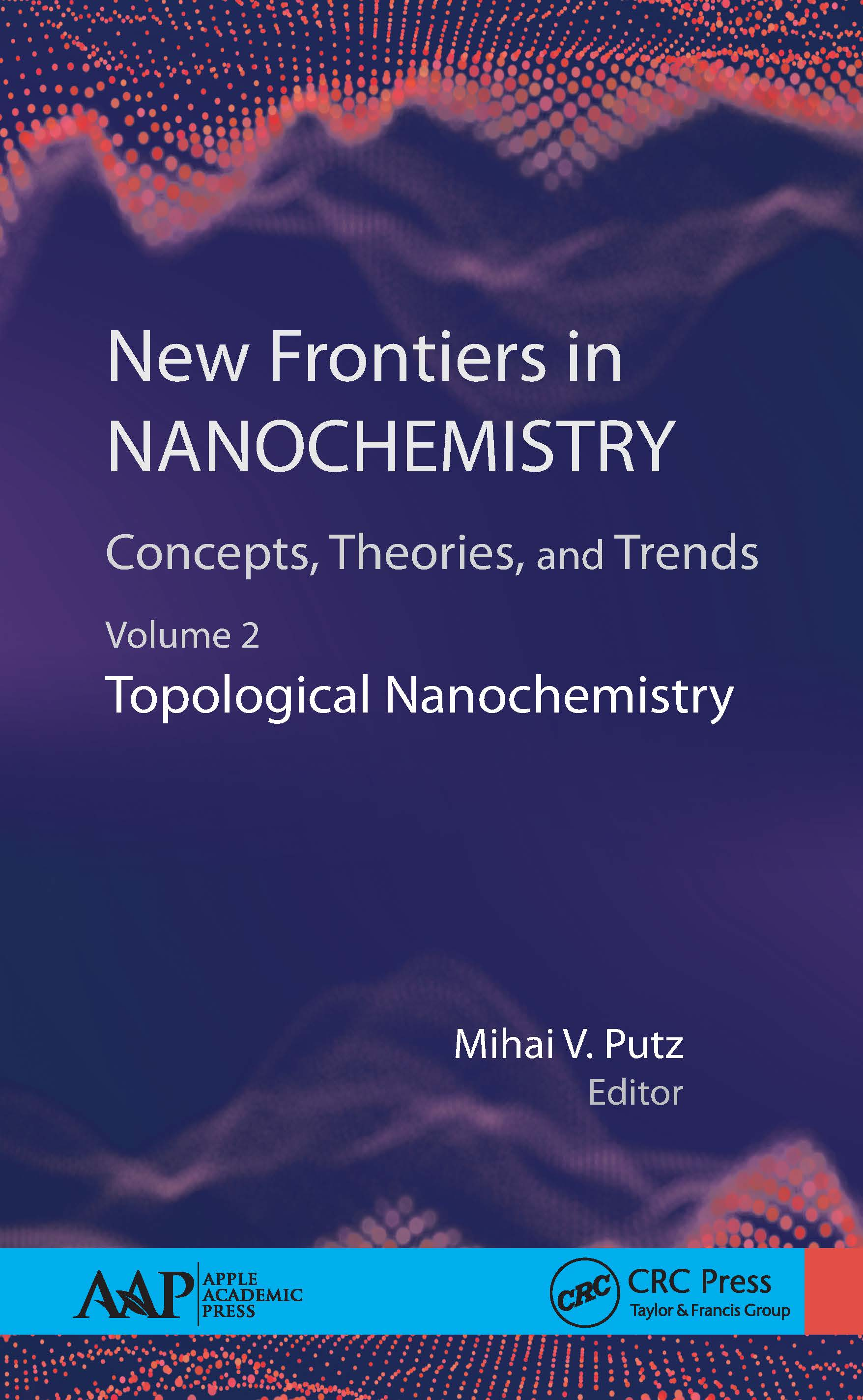 New Frontiers in Nanochemistry: Concepts, Theories, and Trends: Volume 2: Topological Nanochemistry book cover