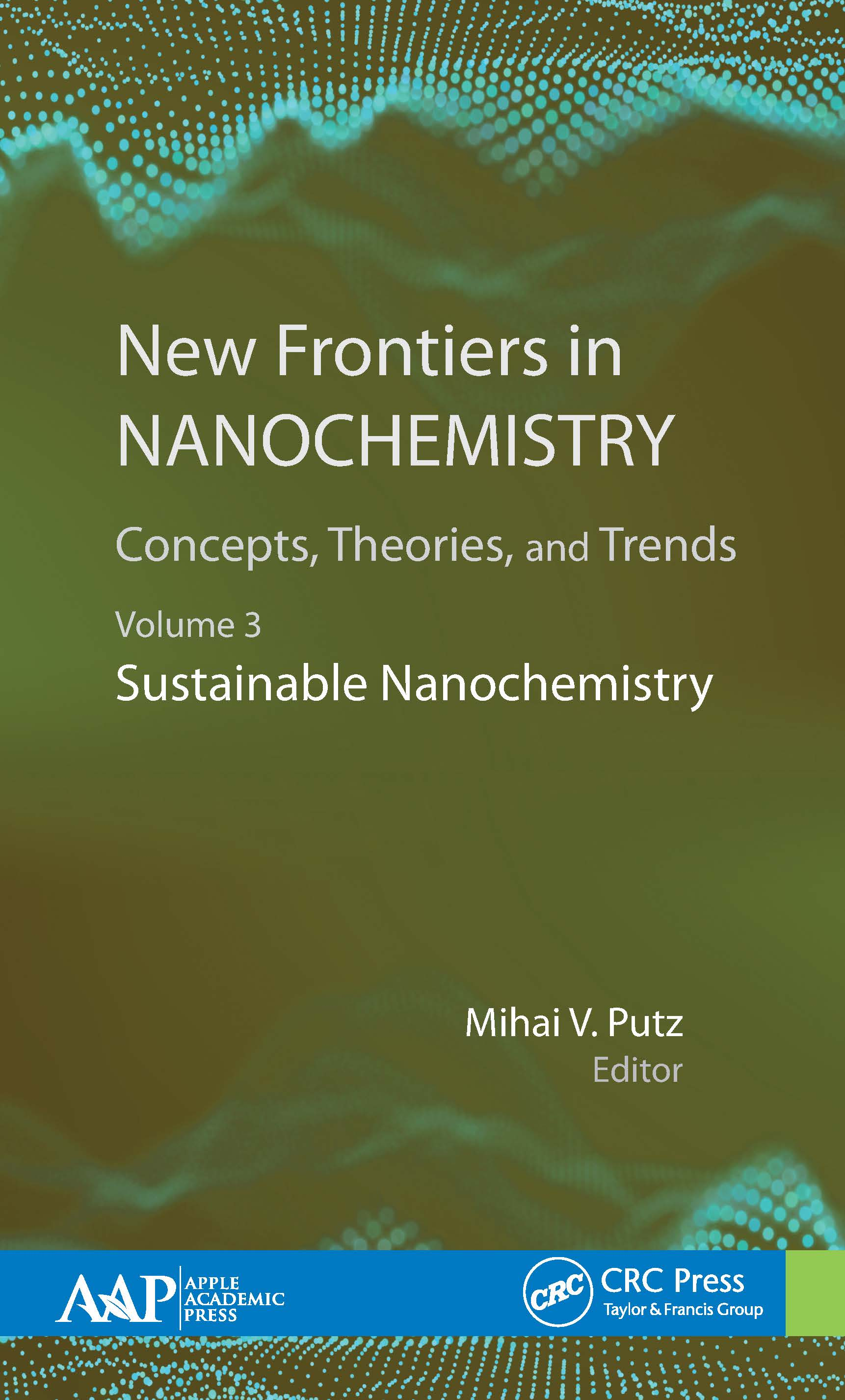 New Frontiers in Nanochemistry: Concepts, Theories, and Trends: Volume 3: Sustainable Nanochemistry book cover