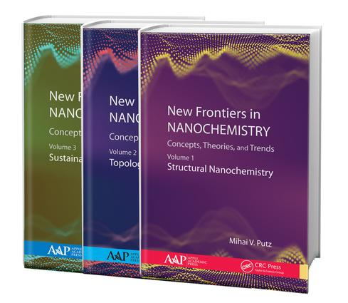 New Frontiers in Nanochemistry: Concepts, Theories, and Trends, 3-Volume Set: Volume 1: Structural Nanochemistry; Volume 2: Topological Nanochemistry; Volume 3: Sustainable Nanochemistry book cover