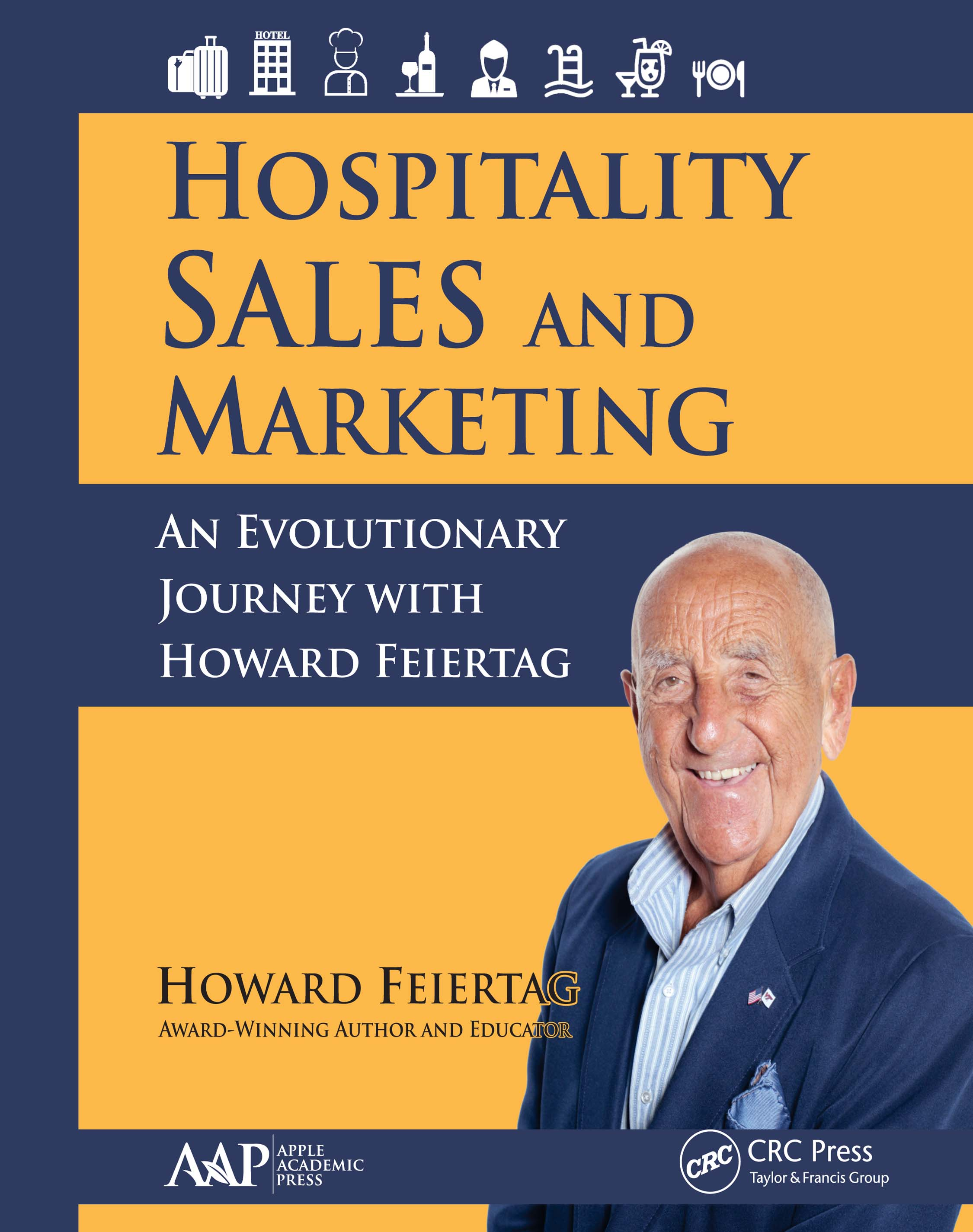 Hospitality Sales and Marketing: An Evolutionary Journey with Howard Feiertag book cover