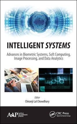 Intelligent Systems: Advances in Biometric Systems, Soft Computing, Image Processing, and Data Analytics book cover