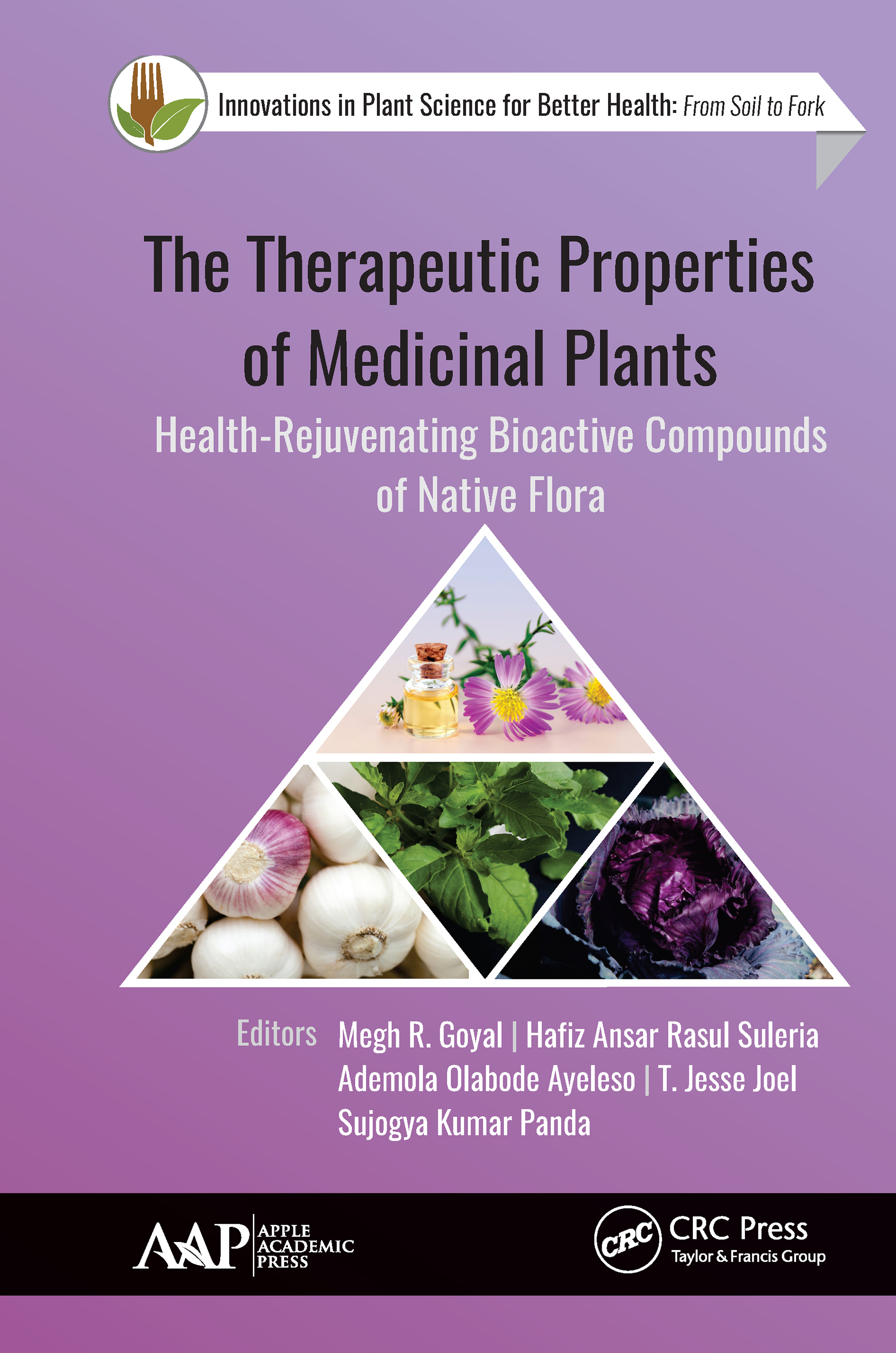 The Therapeutic Properties of Medicinal Plants: Health-Rejuvenating Bioactive Compounds of Native Flora, 1st Edition (e-Book) book cover