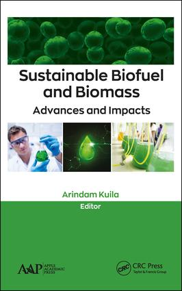 Sustainable Biofuel and Biomass: Advances and Impacts book cover
