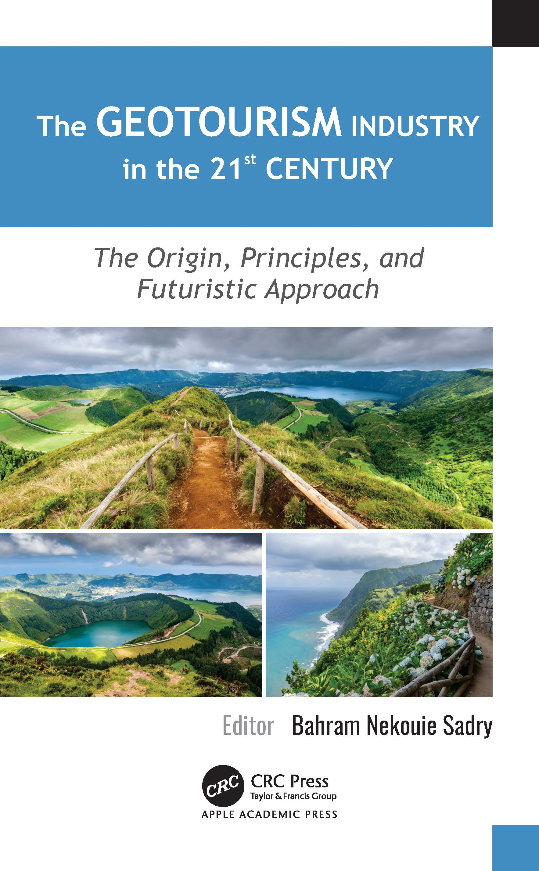 The Geotourism Industry in the 21st Century: The Origin, Principles, and Futuristic Approach book cover