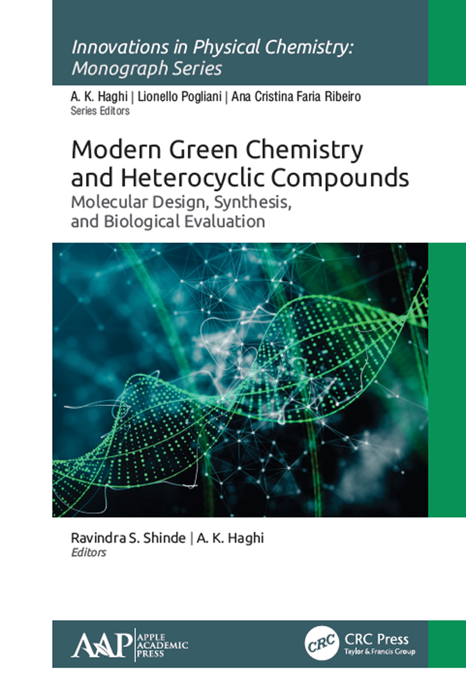 Modern Green Chemistry and Heterocyclic Compounds: Molecular Design, Synthesis, and Biological Evaluation book cover