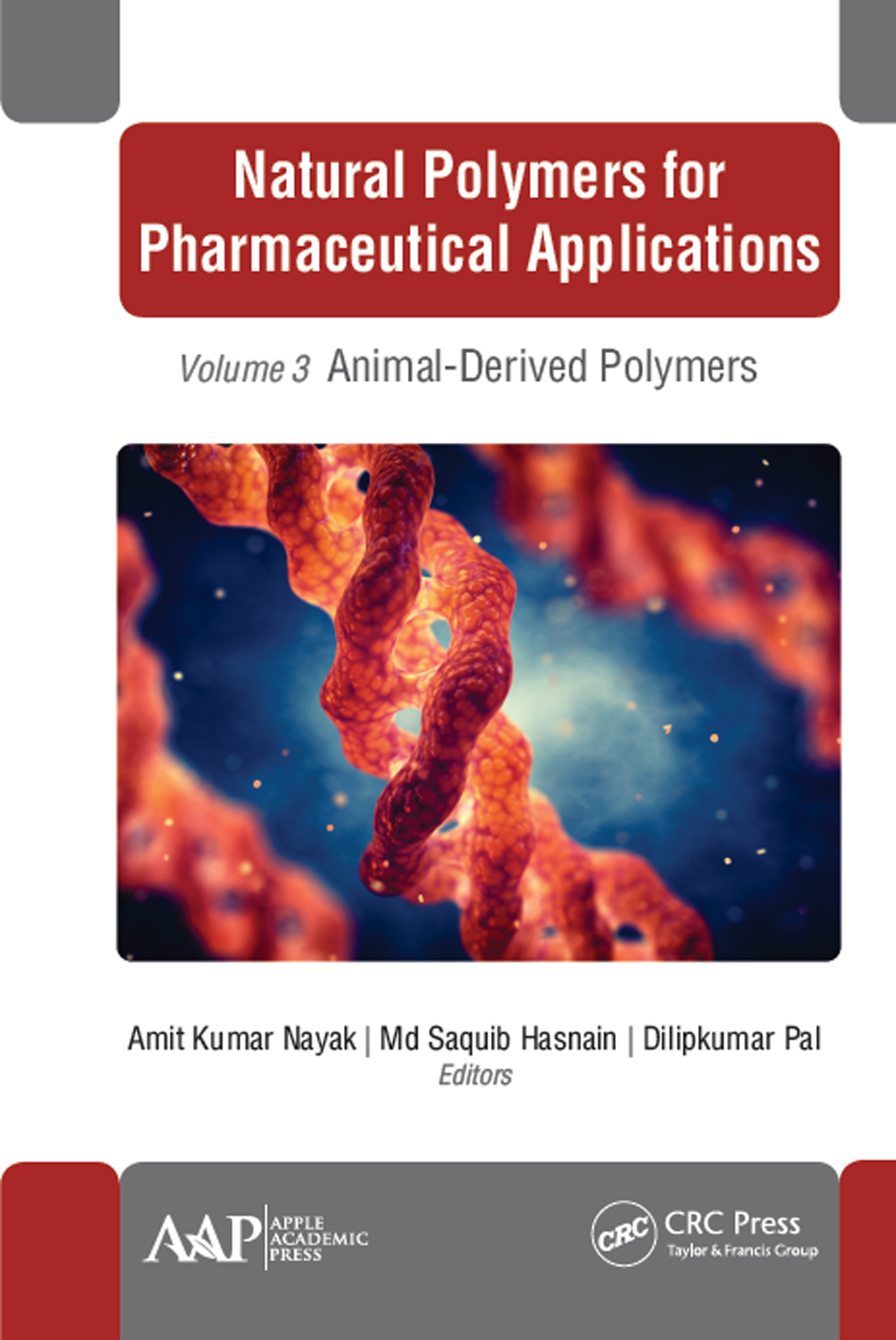 Natural Polymers for Pharmaceutical Applications: Volume 3: Animal-Derived Polymers, 1st Edition (Hardback) book cover