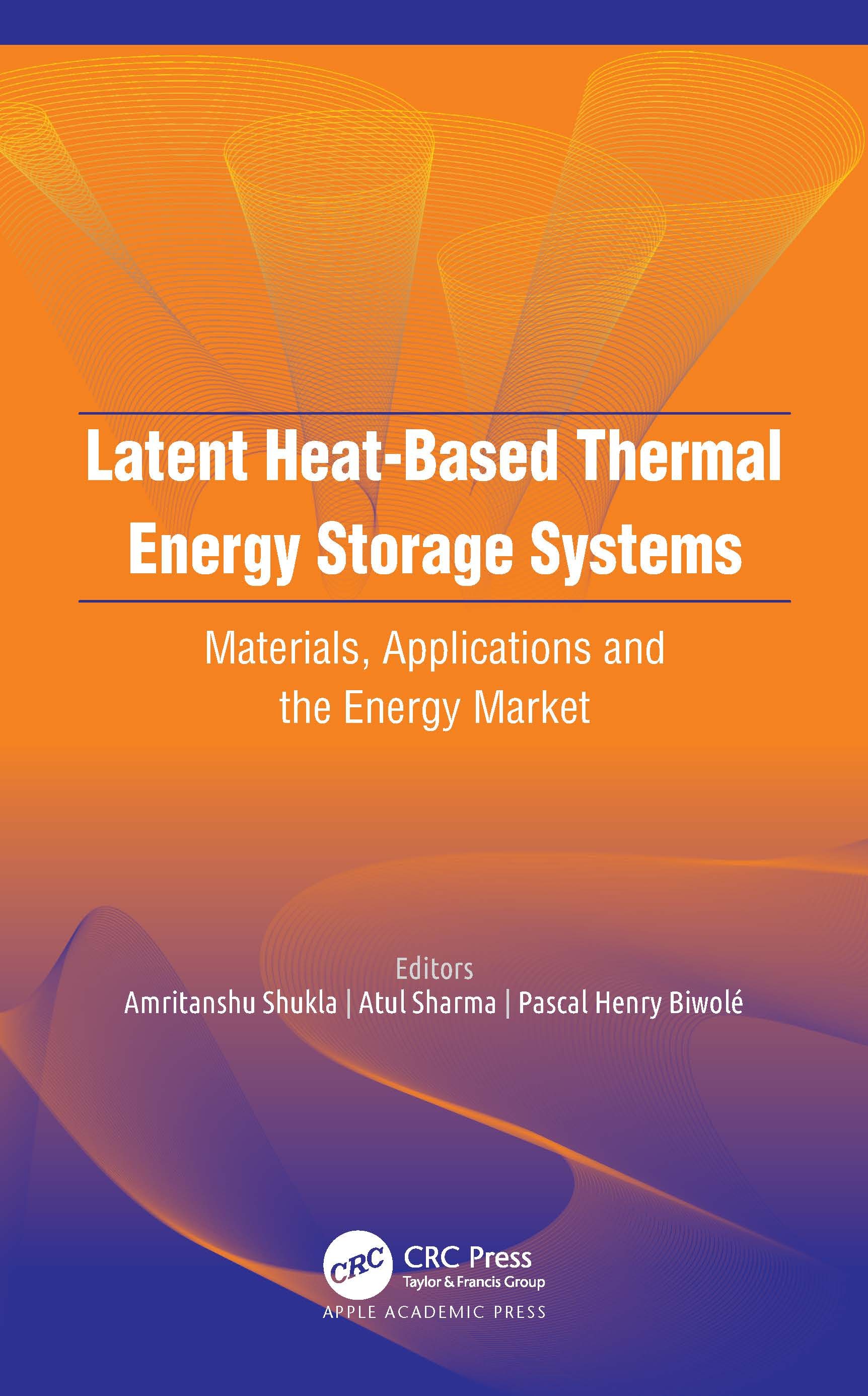 Latent Heat-Based Thermal Energy Storage Systems: Materials, Applications, and the Energy Market book cover