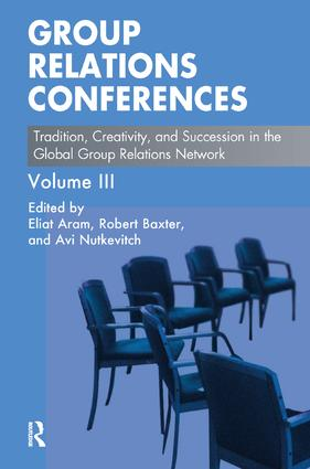 Group Relations Conferences: Tradition, Creativity, and Succession in the Global Group Relations Network, 1st Edition (Paperback) book cover