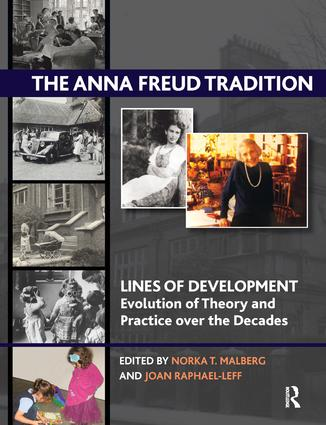 The Anna Freud Tradition: Lines of Development - Evolution of Theory and Practice over the Decades book cover