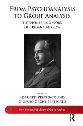 From Psychoanalysis to Group Analysis: The Pioneering Work of Trigant Burrow, 1st Edition (Paperback) book cover