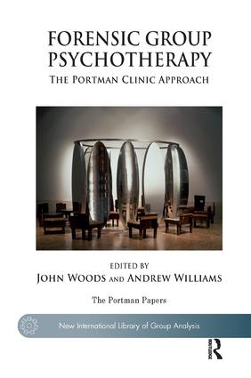Forensic Group Psychotherapy: The Portman Clinic Approach book cover
