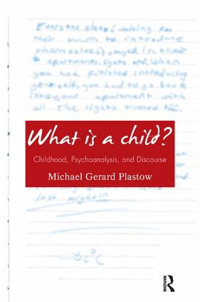 What is a Child?: Childhood, Psychoanalysis, and Discourse, 1st Edition (Paperback) book cover