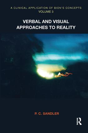 A Clinical Application of Bion's Concepts: Verbal and Visual Approaches to Reality book cover