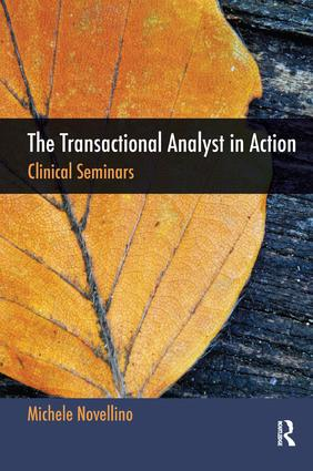 The Transactional Analyst in Action: Clinical Seminars, 1st Edition (Paperback) book cover