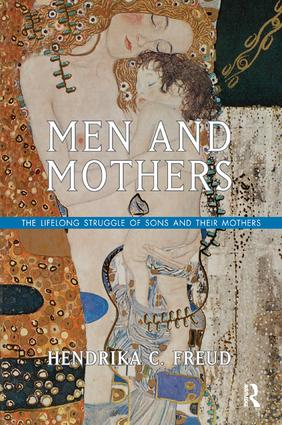 Men and Mothers: The Lifelong Struggle of Sons and Their Mothers, 1st Edition (Paperback) book cover