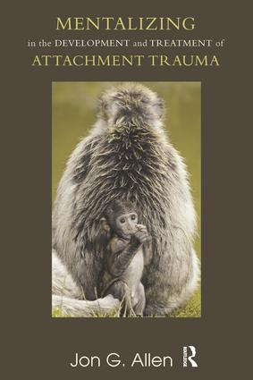 Mentalizing in the Development and Treatment of Attachment Trauma: 1st Edition (e-Book) book cover