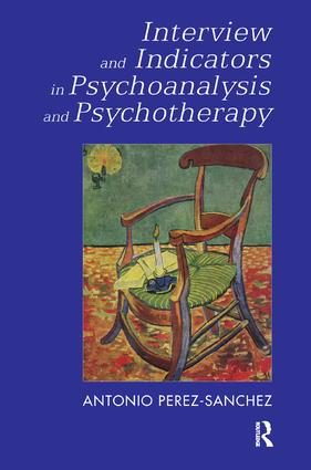 Interview and Indicators in Psychoanalysis and Psychotherapy: 1st Edition (Paperback) book cover