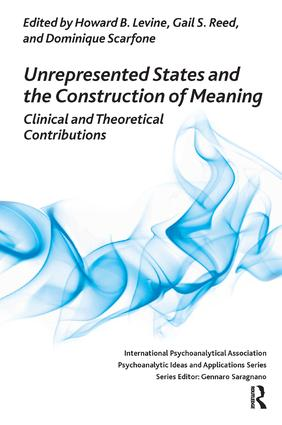 Unrepresented States and the Construction of Meaning: Clinical and Theoretical Contributions, 1st Edition (Paperback) book cover