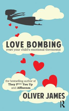 Love Bombing: Reset Your Child's Emotional Thermostat, 1st Edition (Paperback) book cover