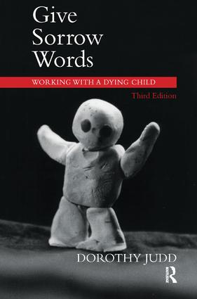 Give Sorrow Words: Working with a Dying Child, 3rd Edition (Paperback) book cover