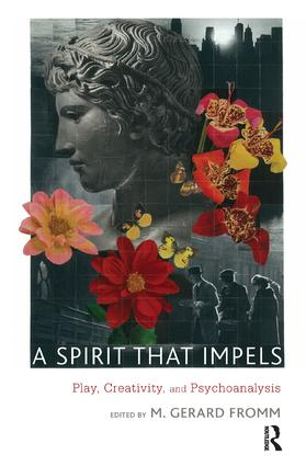 A Spirit that Impels: Play, Creativity, and Psychoanalysis, 1st Edition (Paperback) book cover