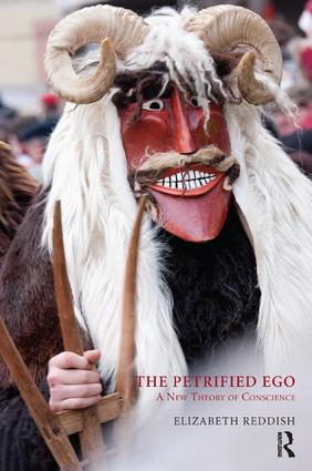 The Petrified Ego: A New Theory of Conscience, 1st Edition (e-Book) book cover