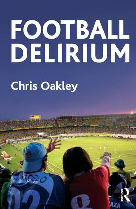 Football Delirium: 1st Edition (Paperback) book cover